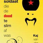 Affiche voorstelling Kaj van der Plas de Soldaat die de dood te slim af was